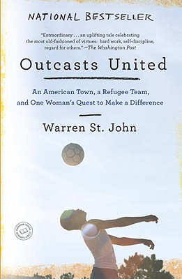 Outcasts United: An American Town, a Refugee Team, and One Woman's Quest to Make a Difference Cover Image