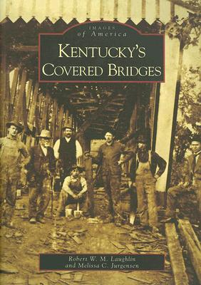 Cover for Kentucky's Covered Bridges (Images of America (Arcadia Publishing))