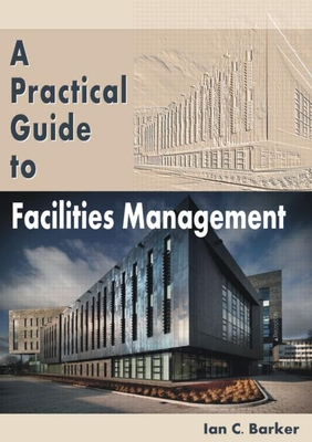 A Practical Guide to Facilities Management Cover Image
