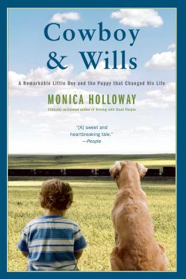 Cowboy & Wills: A Remarkable Little Boy and the Dog That Changed His Life Cover Image