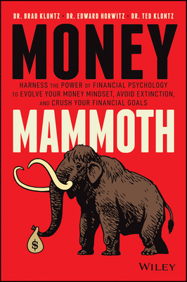 Money Mammoth: Harness the Power of Financial Psychology to Evolve Your Money Mindset, Avoid Extinction, and Crush Your Financial Goa Cover Image