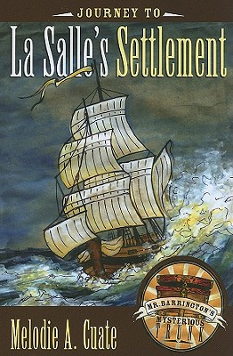 Journey to La Salle's Settlement (Mr. Barrington's Mysterious Trunk) Cover Image