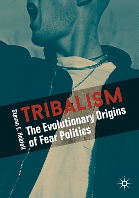 Tribalism: The Evolutionary Origins of Fear Politics Cover Image