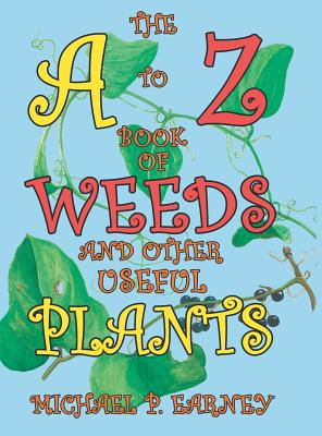 The A to Z Book of Weeds and Other Useful Plants Cover Image