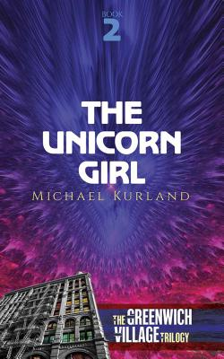 The Unicorn Girl: The Greenwich Village Trilogy Book Two Cover Image