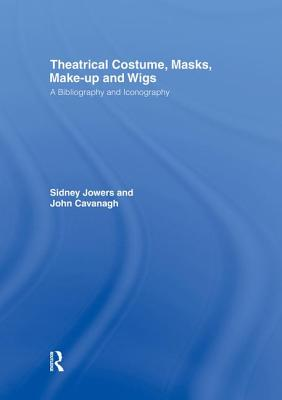 Theatrical Costume, Masks, Make-Up and Wigs: A Bibliography and Iconography Cover Image