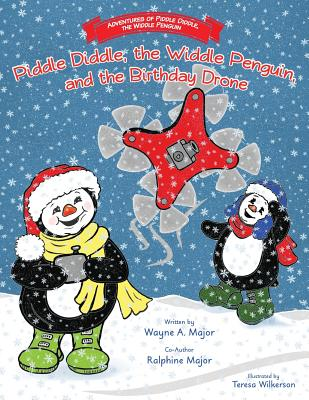 The Adventures of Piddle Diddle, The Widdle Penguin: Piddle Diddle, the Widdle Penguin, and the Birthday Drone Cover Image