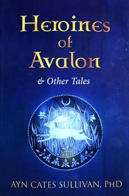 Heroines of Avalon & Other Tales Cover Image