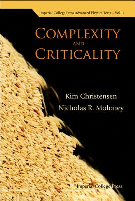 Complexity and Criticality (Advanced Physics Texts #1) Cover Image
