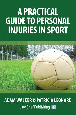 A Practical Guide to Personal Injuries in Sport Cover Image
