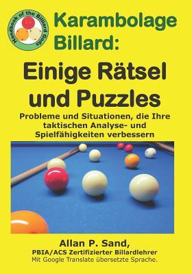 Karambolage Billard - Einige Rätsel Und Puzzles: Probleme Und Situationen, Die Ihre Taktischen Analyse- Und Spielfähigkeiten Verbessern Cover Image