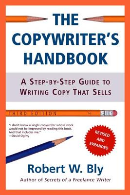 The Copywriter's Handbook: A Step-By-Step Guide To Writing Copy That Sells, 3rd Edition Cover Image