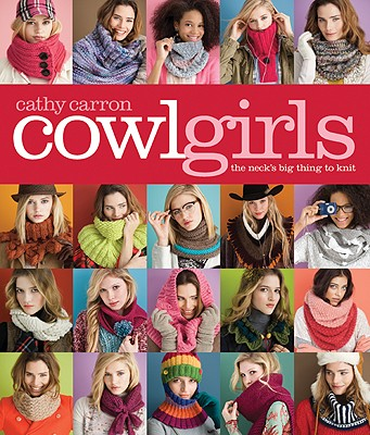 Cowl Girls: The Neck's Big Thing to Knit Cover Image