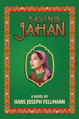 Saving Jahan: A Peace Corps Adventure Based on True Events Cover Image