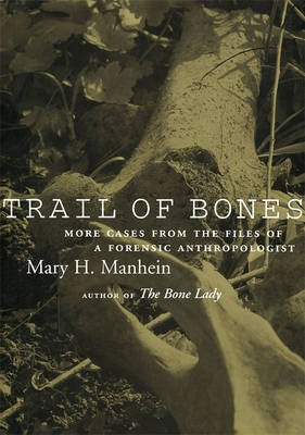 Trail of Bones: More Cases from the Files of a Forensic Anthropologist Cover Image