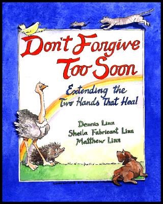 Don't Forgive Too Soon: Extending the Two Hands That Heal Cover Image