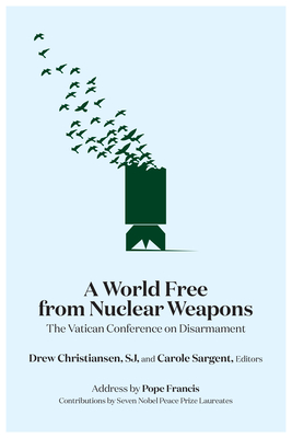 A World Free from Nuclear Weapons: The Vatican Conference on Disarmament Cover Image
