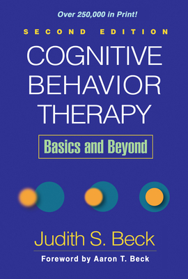 Cognitive Behavior Therapy, Second Edition: Basics and Beyond Cover Image