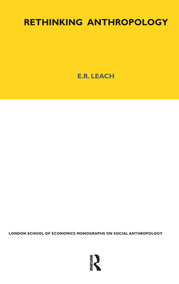 Rethinking Anthropology: Volume 22 (Lse Monographs on Social Anthropology #30) Cover Image
