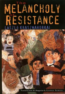 The Melancholy of Resistance the Melancholy of Resistance Cover