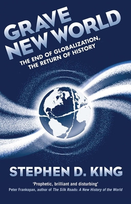 Grave New World: The End of Globalization, the Return of History Cover Image