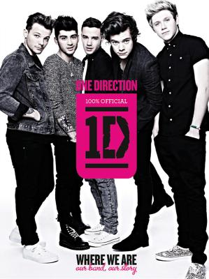 One Direction: Where We Are: Our Band, Our Story: 100% Official Cover Image