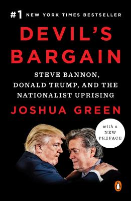 Devil's Bargain: Steve Bannon, Donald Trump, and the Nationalist Uprising Cover Image