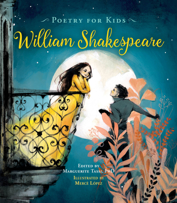 Poetry for Kids: William Shakespeare, edited by Marguerite Tasse