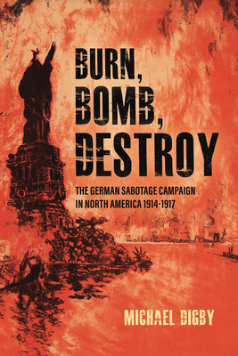 Cover of the book Burn, Bomb, Destroy