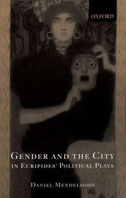 Gender and the City in Euripides' Political Plays Cover