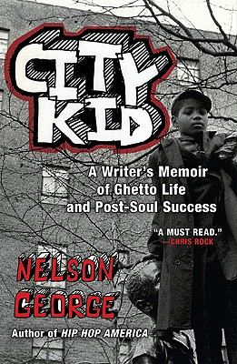 City Kid: A Writer's Memoir of Ghetto Life and Post-Soul Success Cover Image