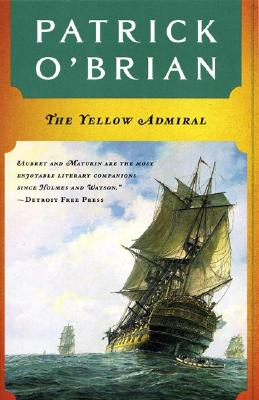 The Yellow Admiral (Aubrey/Maturin Novels #18) Cover Image