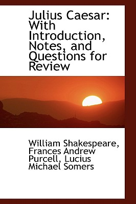 Julius Caesar: With Introduction, Notes, and Questions for Review Cover Image