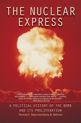 The Nuclear Express: A Political History of the Bomb and Its Proliferation cover