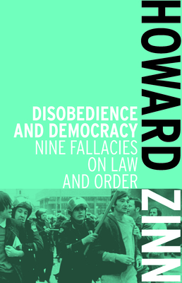 Disobedience and Democracy: Nine Fallacies on Law and Order Cover Image
