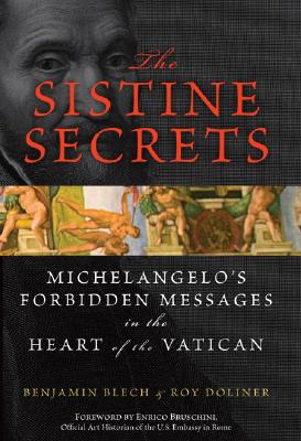 The Sistine Secrets: Michelangelo's Forbidden Messages in the Heart of the Vatican Cover Image
