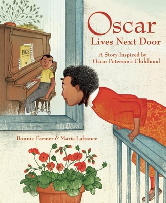 Oscar Lives Next Door: A Story Inspired by Oscar Peterson's Childhood Cover Image