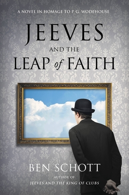 Jeeves and the Leap of Faith: A Novel in Homage to P. G. Wodehouse Cover Image