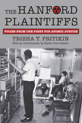 The Hanford Plaintiffs: Voices from the Fight for Atomic Justice cover