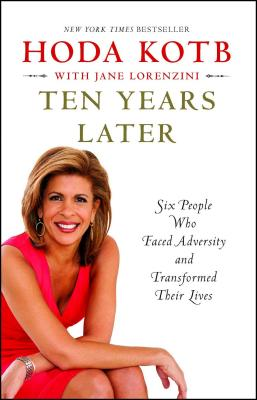 Ten Years Later: Six People Who Faced Adversity and Transformed Their Lives Cover Image