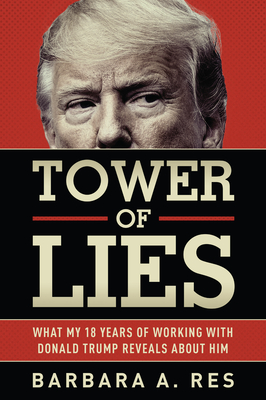 Tower of Lies: What My Eighteen Years of Working with Donald Trump Reveals about Him cover