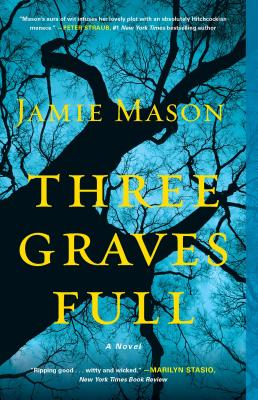 Three Graves Full (Paperback) By Jamie Mason