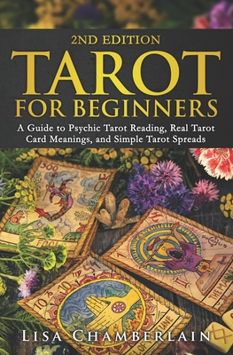 Tarot for Beginners: A Guide to Psychic Tarot Reading, Real Tarot Card Meanings, and Simple Tarot Spreads Cover Image