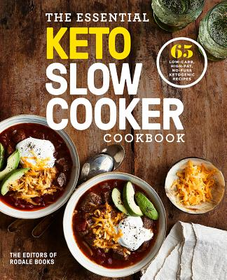 The Essential Keto Slow Cooker Cookbook: 65 Low-Carb, High-Fat, No-Fuss Ketogenic Recipes: A Keto Diet Cookbook Cover Image