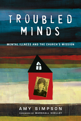 Troubled Minds: Mental Illness and the Church's Mission Cover Image