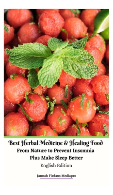Best Herbal Medicine and Healing Food From Nature to Prevent Insomnia Plus Make Sleep Better English Edition Hardcover Version Cover Image