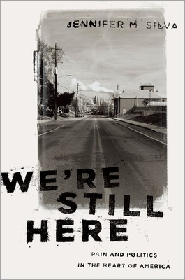 We're Still Here: Pain and Politics in the Heart of America Cover Image