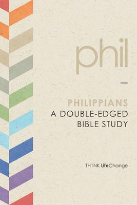 Philippians: A Double-Edged Bible Study (Th1nk LifeChange) Cover Image