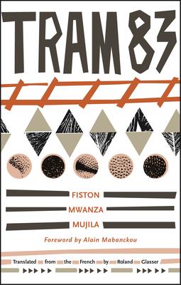 Book cover: Tram 83 by Fiston Mwanza Mujila