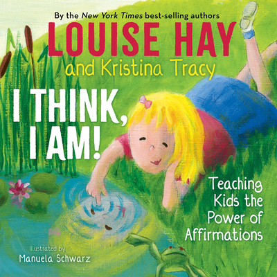 I Think, I Am!: Teaching Kids the Power of Affirmations Cover Image